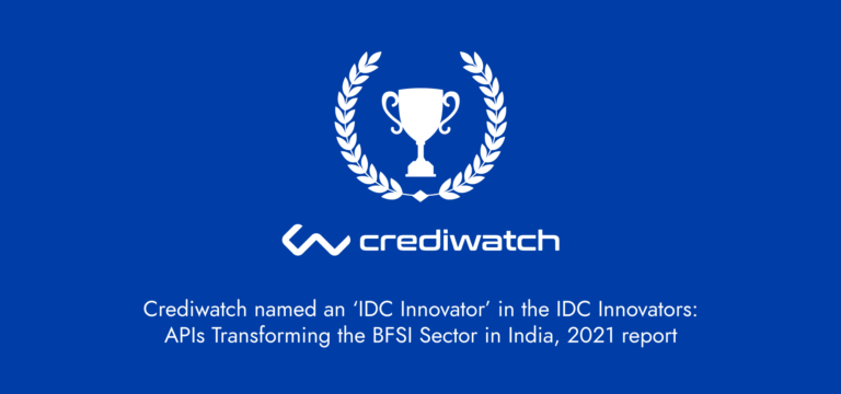 Crediwatch named an 'IDC Innovator' in theIDC Innovators: APIs Transforming BFSI in India, 2021