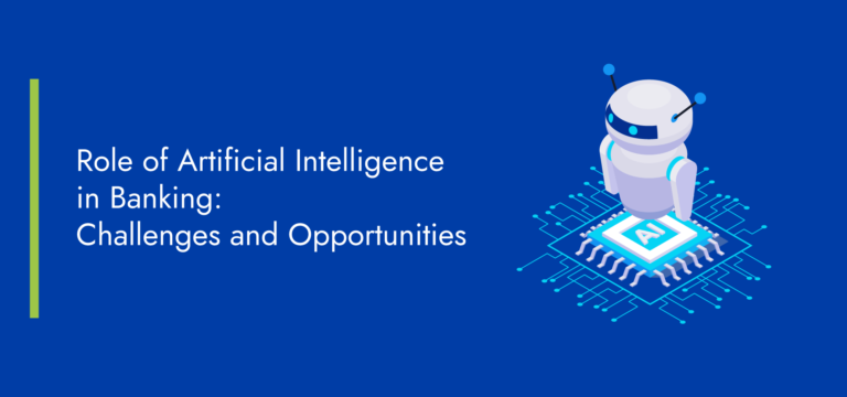 Role of Artificial Intelligence in Banking: Challenges and Opportunities