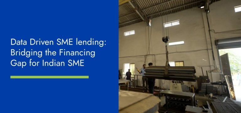 Data Driven SME lending in India – Bridging the Financing Gap for Indian SME