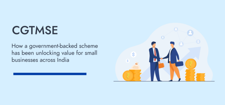 CGTMSE   How a government-backed scheme has been unlocking value for small businesses across India