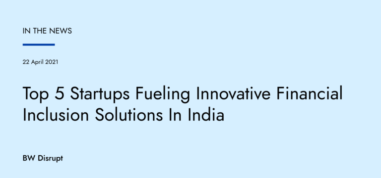 Top 5 Startups Fueling Innovative Financial Inclusion Solutions In India