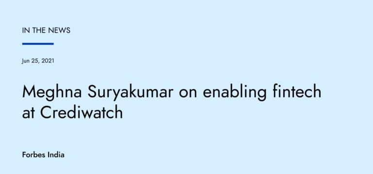 Meghna Suryakumar on enabling fintech at Crediwatch